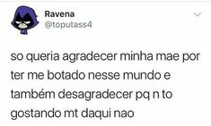 Kkkkkkkkkkkkkkkkkkkkkkkkkkk bem isso Cheer Me Up, Have A Laugh, Some Quotes, Love Memes, Videos Funny, Funny Moments, Jokes, Mood, Thoughts