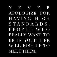 Never apologize for having high standards | Anonymous ART of Revolution