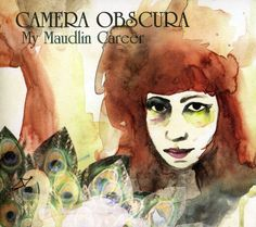 Camera Obscura / My Maudlin Career
