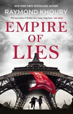 """Read """"Empire of Lies"""" by Raymond Khoury available from Rakuten Kobo. Empire of Lies is a sweeping thriller in the tradition of The Man in the High Castle, Fatherland, and Underground Airlin. Good Books, Books To Read, What Might Have Been, High Castle, Page Turner, Free Reading, Reading Online, Books Online, Ebook Pdf"""
