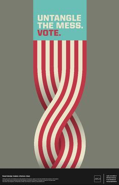 A gorgeously persuasive poster concept for AIGA's 2008 Get Out The Vote campaign, designed by Jeff Bucholtz.