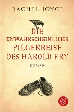 Die unwahrscheinliche Pilgerreise des Harold Fry: Roman von Rachel Joyce und weiteren, http://www.amazon.de/dp/3596195365/ref=cm_sw_r_pi_dp_cBiktb0SNHTR6