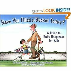 """Book """"Have you filled a bucket today?"""". Bucket filling is one of my favorite things to teach to the firsties."""
