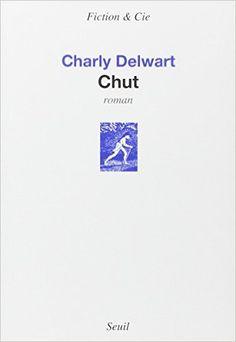 Chut : roman / Charly Delwart - Paris : Seuil, cop. 2015