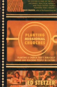 """""""Planting Missional Churches: Planting a Church That's Biblically Sound and Reaching People in Culture"""" by Ed Stetzer - Katharina Postmodernism, Planting, Things To Come, Author, Faith, Culture, Teaching, Point Blank, People"""