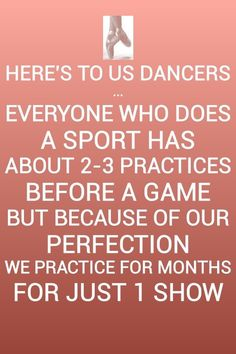 Not really just dancers it's the same with cheerleaders and gymnasts too (as I am one myself) but I still think this is very true as gymnasts, dancers and cheerleaders may not get as much recognition as other sports but these are without doubt the hardest sports out there♀️