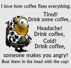 Coffee Fixes Everything Funny Minion Quote Pictures, Photos, and Images for Facebook, Tumblr, Pinterest, and Twitter