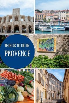From standing where Van Gogh stood to exploring the local markets, there are so many marvelous things to do in Provence, France, whether you have one day or ten.