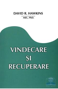Vindecare si recuperare David R. North Face Logo, The North Face, David R Hawkins, Cancer, Books, Metabolism, Pdf, Medicine, Author