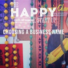 The Happy Start-Up: Choosing A Business Name Craft Business, Home Based Business, Business Names, Creative Business, Starting Your Own Business, Start Up Business, Business Tips, Online Business, Business Branding