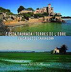 Costa Daurada i Terres de l'Ebre. Paisatges de Tarragona de Joan Ma. Pujals, , fotografies de Rafael López-Monné i Mariano Cebolla. Ed. Lunweg - CL