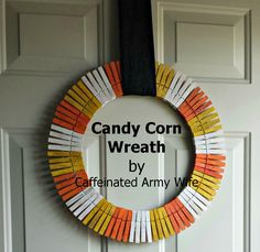 Candy Corn Wreath: Super Simple and inexpensive! - Caffeinated Army Wife