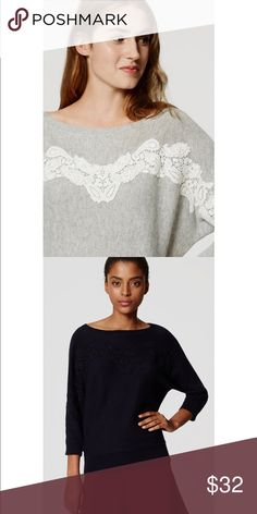 Lacey Dolman Sweater Selling this sweater in the navy color as shown in the second photo. The navy has a black lace detail in front that is more visible in person. Brand new! Dolman shaped sleeves and looser fit. LOFT Sweaters