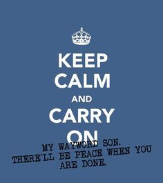 NOT liking the Keep Calm and Carry On nonsense that's been memeing around.  But I like this one, because it's great, and also because it makes me think of Supernatural.