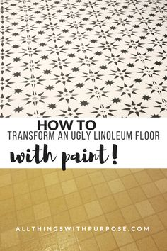laundry room DIY Stenciled Floor Over Ugly Linoleum There are some other tricks of the painted furni Linoleum Flooring Bathroom, Painted Kitchen Floors, Painting Linoleum Floors, Diy Flooring, Painted Floors, Floor Painting, Flooring Ideas, Painted Wood, Laminate Flooring