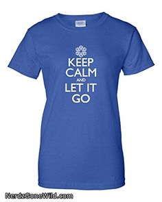 Womens Keep Calm And Let It Go T-Shirt
