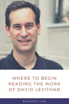 Want to begin reading the work of author and editor David Levithan? Heer's a guide to his wok and where to start.    book lists | reading guides | david levithan books | guide to david levithan books | ya lit | ya books | queer ya books