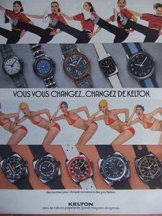 PUBLICITÉ VOUS VOUS CHANGER...CHANGER DE KELTON DES MONTRES A CHAQUE OCCASION