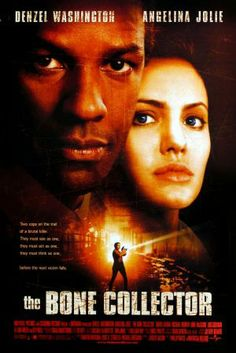 The Bone Collector-- Don't know why, but I love this movie, haha.