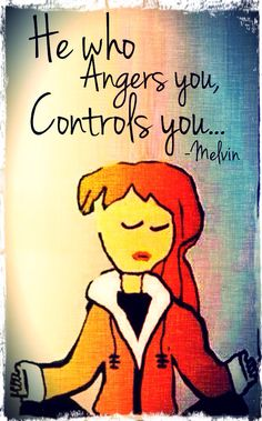 He who angers you controls you