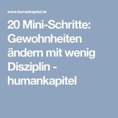20 Mini-Schritte: Gewohnheiten ändern mit wenig Disziplin - humankapitel