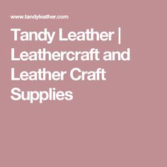 Tandy Leather | Leathercraft and Leather Craft Supplies
