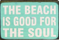 The beach is good for the soul.and I think it's calling my name! Great Quotes, Quotes To Live By, Me Quotes, Inspirational Quotes, Qoutes, Meaningful Quotes, Motivational, Pismo Beach, Laguna Beach