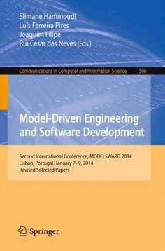 Model-driven Engineering and Software Development: Second International Conference, Modelsward 2014, Lisbon, Port...