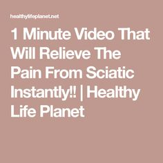 1 Minute Video That Will Relieve The Pain From Sciatic Instantly!! | Healthy Life Planet