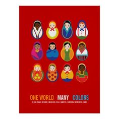 """""""One World Many Colors"""" claims this celebration of international cultures. Nesting Dolls from a variety of countries & cultures in Western Europe, Asia, Africa, South America, and the Caribbean decorate this charming poster which emphasizes World Peace and would be great for a kids room or classroom or an international cultural event.   Great for School events, Birthday parties, Fundraisers, Church socials, Diversity events, Sorority parties, Culture days or any other cultural event. Fully…"""