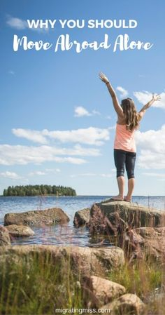 9 Reasons Why Moving Abroad Solo Could Be Your Best Decision Yet. Live overseas alone and get our of your comfort zone!