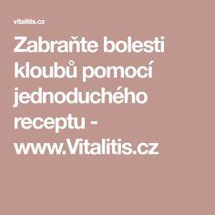Zabraňte bolesti kloubů pomocí jednoduchého receptu - www.Vitalitis.cz Fitness, Alcohol