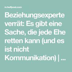 Beziehungsexperte verrät: Es gibt eine Sache, die jede Ehe retten kann (und es ist nicht Kommunikation)   HuffPost Germany