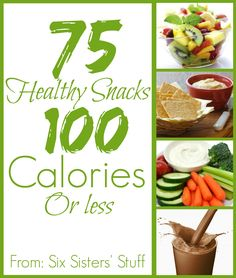 75 Healthy Snacks 100 Calories or Less (and no 100 calorie packs) - from SixSistersStuff.com