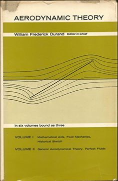 Airplane engineers, aeuronautical tips and tricks! Aerodynamic Theory: Volume I: Mathematical Aids, Fluid Mechanics, Historical Sketch and Volume II: General Aeordynamical Theory, Perfect Fluids by Max M. Munk, R. Giacomelli W. F. Durand http://www.amazon.com/dp/B00ZRTV99A/ref=cm_sw_r_pi_dp_dIBPvb0X40J35
