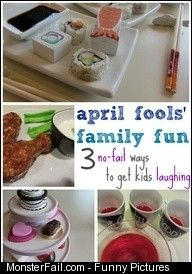 April fools family fun 3 nofail ways to get kids laughing any day of the year  | MonsterFail.com - Monster Fail is the #1 Site For Funny Fail Pictures, Fail Videos, Fail News, and Stories - http://monsterfail.com/2013/04/10/april-fools-family-fun-3-nofail-ways-to-get-kids-laughing-any-day-of-the-year-3/