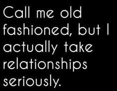 Call me old faashioned quotes relationships quote relationship quote relationship quotes