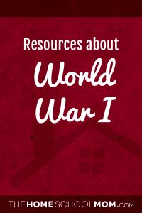 World War I homeschool resource links, including lessons, worksheets, downloads, and more.