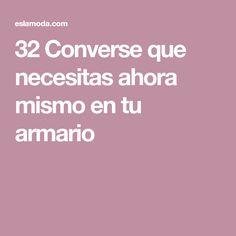 89d78ae9f0d 32 Converse que necesitas ahora mismo en tu armario Ten