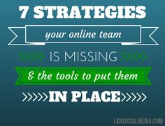 7 Strategies Your Online Team is Missing And The Tools To Put Them Into Place - One of the best comprehensive posts I've seen on working virtually with a team