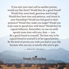 """Bryant McGill — """"If you met your exact self as another person,..."""