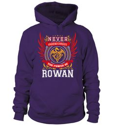 # ROWAN NEVER UNDERESTIMATE .  ROWAN NEVER UNDERESTIMATE  A GIFT FOR A SPECIAL PERSON  It's a unique tshirt, with a special name!   HOW TO ORDER:  1. Select the style and color you want:  2. Click Reserve it now  3. Select size and quantity  4. Enter shipping and billing information  5. Done! Simple as that!  TIPS: Buy 2 or more to save shipping cost!   This is printable if you purchase only one piece. so dont worry, you will get yours.   Guaranteed safe and secure checkout via:  Paypal…