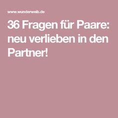36 Fragen für Paare: neu verlieben in den Partner!
