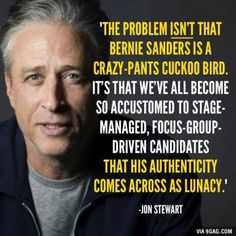 Exactly, Jon. Exactly, Bernie Sanders would have been SO much better a President than Trump.  God Bless America, We need to all stand together.