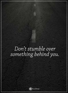 Quotes Don't stumble over something behind Past Quotes, Quotes To Live By, Me Quotes, Motivational Quotes, Inspirational Quotes, Mentally Strong, Motivation Inspiration, Quotes Motivation, Words Worth