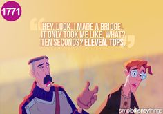 """""""Hey look, I made a bridge. It only took me like, what? Ten seconds. Eleven tops."""""""