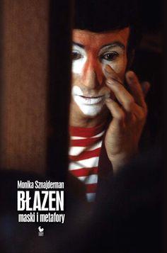 """""""Błazen. Maski i metafory"""" Monika Sznajderman Cover by Janusz Barecki Published by Wydawnictwo Iskry 2014"""