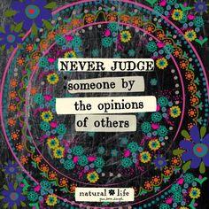 No juzgues a los demás por lo que te han contado, no es justo. Aprende a conocer a las personas #mensajepositivo