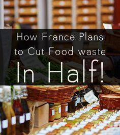 France passed aggressive legislation to help curb its food waste. The France food waste law focuses on supermarkets and aims to halve the country's wasted food.