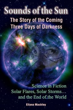 NEW novel:  Sounds of The Sun, The Story of The Three Days of Darkness  -Available at amazon Kindle Books